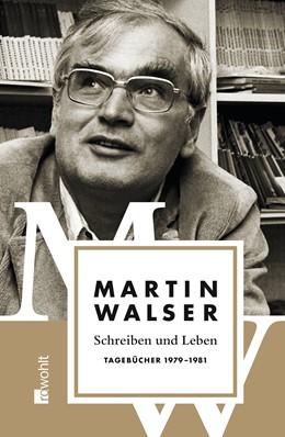 Abbildung von Walser   Schreiben und Leben: Tagebücher 1979 - 1981   1. Auflage   2014   4   beck-shop.de