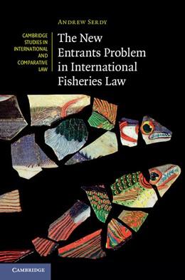Abbildung von Serdy | The New Entrants Problem in International Fisheries Law | 2016 | 111