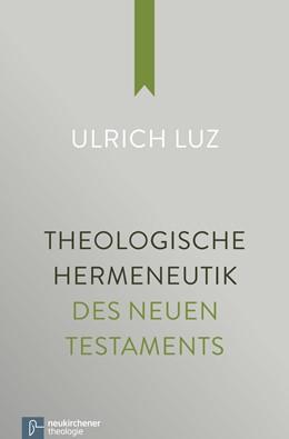 Abbildung von Luz | Theologische Hermeneutik des Neuen Testaments | 1. Auflage | 2014 | beck-shop.de
