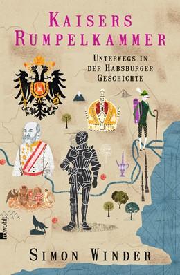 Abbildung von Winder | Kaisers Rumpelkammer | 2. Auflage | 2014 | Unterwegs in der Habsburger Ge...