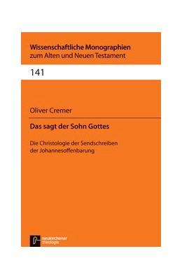 Abbildung von Cremer   Das sagt der Sohn Gottes   1. Auflage   2014   beck-shop.de
