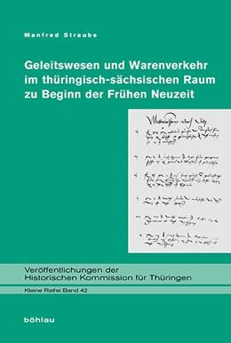 Abbildung von Straube | Geleitwesen und Warenverkehr im thüringisch-sächsischen Raum zu Beginn der Frühen Neuzeit | 2015 | 42