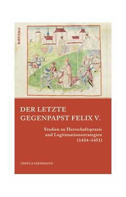 Abbildung von Gießmann | Der letzte Gegenpapst: Felix V. | 2014 | Studien zu Herrschaftspraxis u... | 3