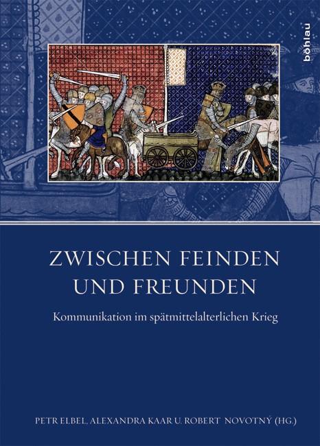 Zwischen Feinden und Freunden | Elbel / Kaar / Novotný, 2017 | Buch (Cover)
