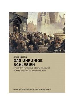 Abbildung von Herzig / Schatz   Das unruhige Schlesien   1. Auflage   2014   beck-shop.de