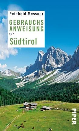 Abbildung von Messner | Gebrauchsanweisung für Südtirol | Nachdruck der erweiterten und überarbeiteten Neuauflage 2010 | 2010