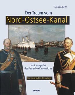Abbildung von Alberts | Der Traum vom Nord-Ostsee-Kanal | 1. Auflage | 2014 | beck-shop.de