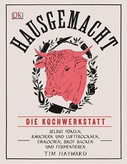 Abbildung von Hayward | Hausgemacht - Die Kochwerkstatt | 1. Auflage | 2014 | beck-shop.de