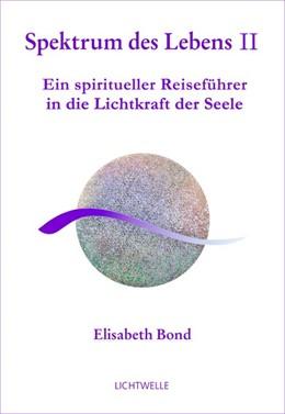 Abbildung von Bond | Spektrum des Lebens II | 2014 | Ein spiritueller Reiseführer i...