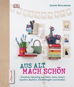 Abbildung von Bohlmann | Aus Alt mach Schön | 2014 | Kreatives Upcycling aus Dosen,...