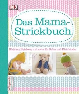 Abbildung von Das Mama-Strickbuch | 1. Auflage | 2014 | beck-shop.de