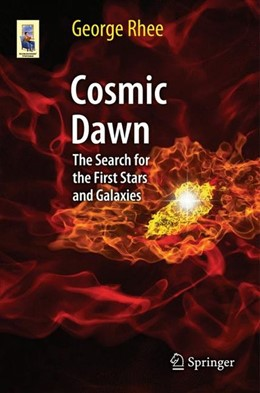 Abbildung von Rhee   Cosmic Dawn   2013   2013   The Search for the First Stars...