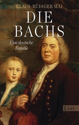 Abbildung von Mai   Die Bachs   1. Auflage   2014   beck-shop.de
