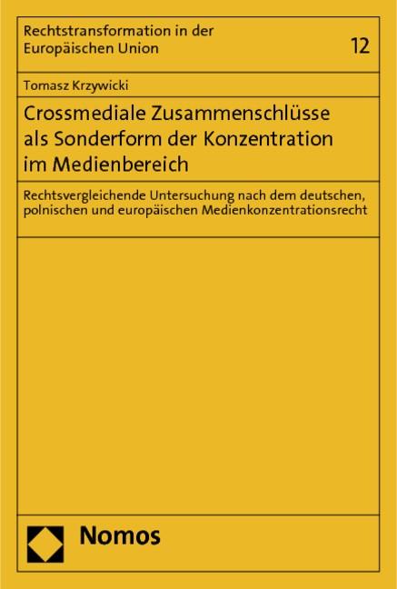 Crossmediale Zusammenschlüsse als Sonderform der Konzentration im Medienbereich | Krzywicki, 2014 | Buch (Cover)
