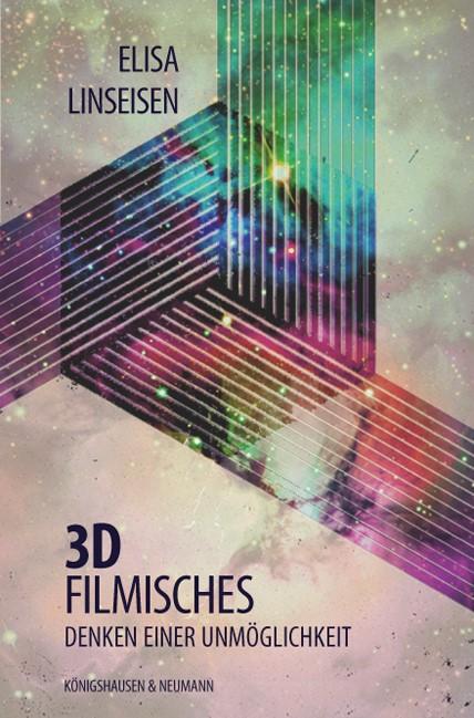 3D - filmisches Denken einer Unmöglichkeit | Linseisen, 2014 | Buch (Cover)
