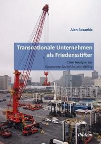 Transnationale Unternehmen als Friedensstifter: Eine Analyse zur Coporate Security Responsibility   Bosankic, 2014   Buch (Cover)