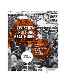 Abbildung von Maunoury | Zwischen Pütt und Beat-Musik | 2014 | Menschen aus Gelsenkirchen in ...