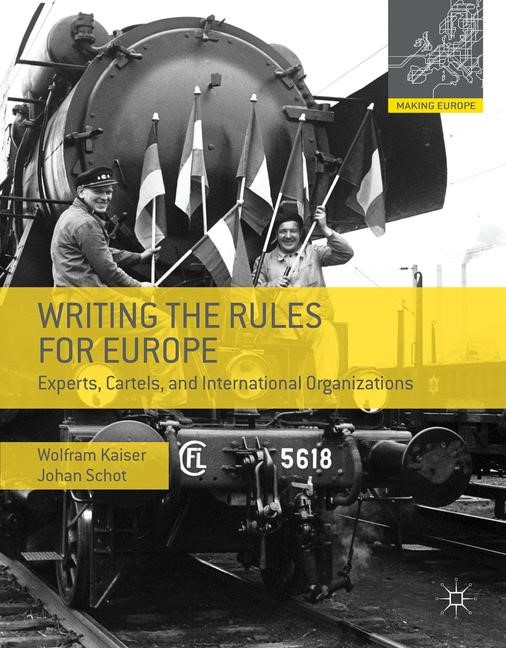 Writing the Rules for Europe | Kaiser / Schot | 2014, 2014 | Buch (Cover)