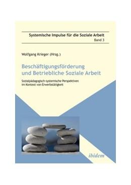 Abbildung von Krieger | Beschäftigungsförderung und betriebliche Soziale Arbeit | 2014 | Sozialpädagogisch-systemische ... | 3