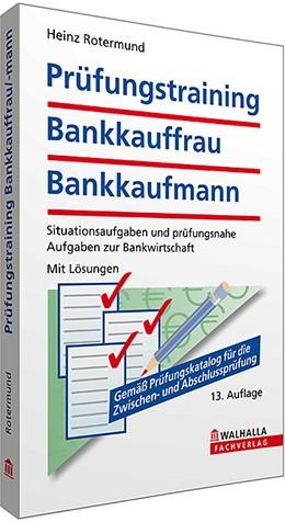 Abbildung von Rotermund   Prüfungstraining Bankkauffrau/Bankkaufmann   13. Auflage   2014   beck-shop.de