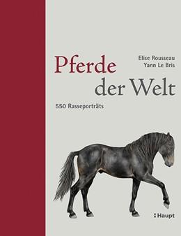 Abbildung von Rousseau | Pferde der Welt | 1. Auflage | 2014 | beck-shop.de
