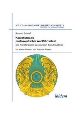Abbildung von Scharff | Kasachstan als postsowjetischer Wohlfahrtsstaat | 2014 | Die Transformation des soziale... | 128