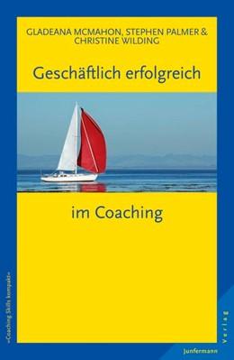 Abbildung von McMahon / Palmer / Wilding | Geschäftlich erfolgreich im Coaching | 2015
