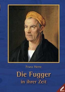 Abbildung von Herre | Die Fugger in ihrer Zeit | 14. Auflage | 2013 | beck-shop.de