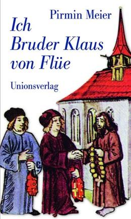 Abbildung von Meier   Ich Bruder Klaus von Flüe   2014