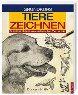 Abbildung von Schmith | Grundkurs Tiere Zeichnen | 2014 | Schritt für Schritt zum realis...