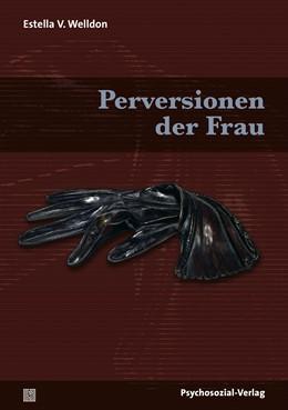 Abbildung von Welldon   Perversionen der Frau   1. Auflage   2014   beck-shop.de