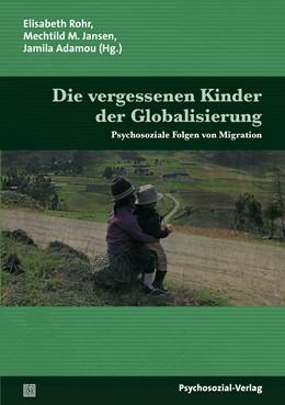 Abbildung von Rohr / Jansen   Die vergessenen Kinder der Globalisierung   1. Auflage   2014   beck-shop.de