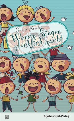 Abbildung von Kreutz | Warum Singen glücklich macht | 2014