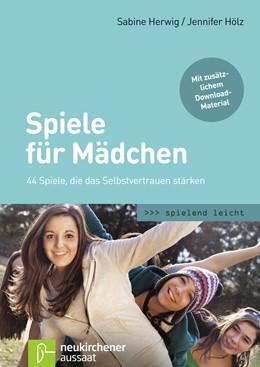 Abbildung von Herwig / Hölz | Spiele für Mädchen | 2014 | 44 Spiele, die das Selbstvertr...
