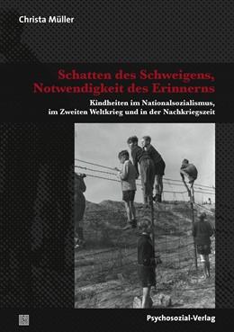 Abbildung von Müller | Schatten des Schweigens, Notwendigkeit des Erinnerns | 2014 | Kindheiten im Nationalsozialis...