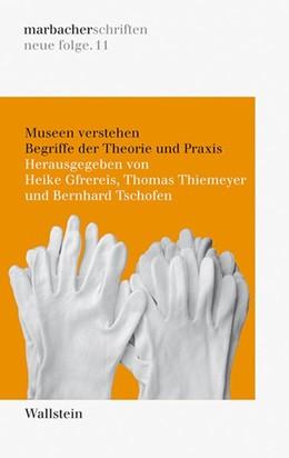 Abbildung von Gfrereis / Thiemeyer / Tschofen   Museen verstehen   2015