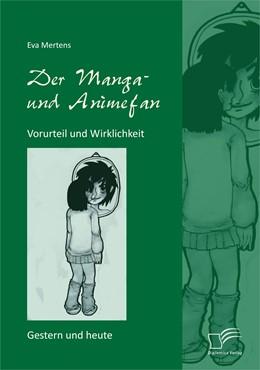 Abbildung von Mertens | Der Manga- und Animefan | 2014 | Vorurteil und Wirklichkeit - G...