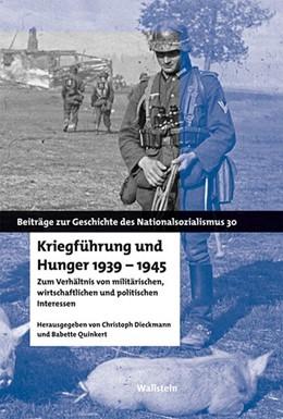 Abbildung von Dieckmann / Quinkert | Kriegführung und Hunger 1939-1945 | 2015 | Zum Verhältnis von militärisch... | 30