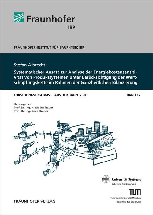 Systematischer Ansatz zur Analyse der Energiekostensensitivität von Produktsystemen unter Berücksichtigung der Wertschöpfungskette im Rahmen der Ganzheitlichen Bilanzierung. | / Sedlbauer / Hauser, 2014 | Buch (Cover)