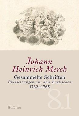 Abbildung von Merck   Gesammelte Schriften - Historisch-kritische und kommentierte Ausgabe / Gesammelte Schriften   2015   Übersetzungen aus dem Englisch...
