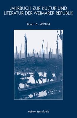 Abbildung von JAHRBUCH ZUR KULTUR UND LITERATUR DER WEIMARER REPUBLIK | 2015 | 2013/2014 | 16