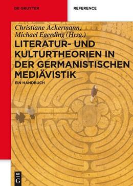 Abbildung von Ackermann / Egerding | Literatur- und Kulturtheorien in der Germanistischen Mediävistik | 1. Auflage | 2015 | beck-shop.de