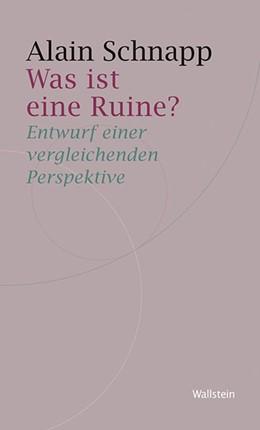 Abbildung von Schnapp | Was ist eine Ruine? | 2014 | Entwurf einer vergleichenden P... | 7