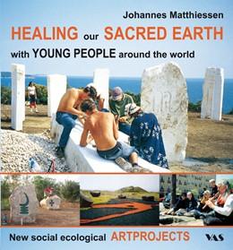 Abbildung von Matthiessen | HEALING our SACRED EARTH - with YOUNG PEOPLE around the world | 1. Auflage | 2014 | beck-shop.de