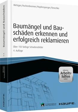 Abbildung von Metzger / Aschenbrenner | Baumängel und Bauschäden erkennen und erfolgreich reklamieren | 4. Auflage | 2014 | beck-shop.de