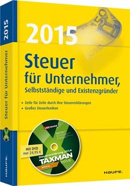 Abbildung von Dittmann / Haderer / Happe | Steuer 2015 für Unternehmer, Selbstständige und Existenzgründer | 2014 | 03607