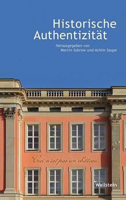 Abbildung von Sabrow / Saupe | Historische Authentizität | 1. Auflage | 2016 | beck-shop.de