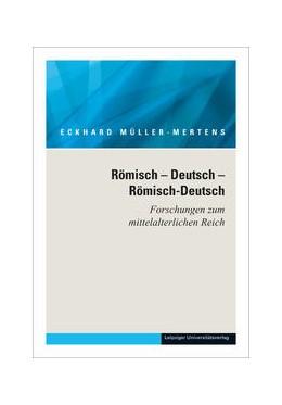 Abbildung von Müller-Mertens | Ausgewählte Schriften in fünf Bänden / Römisch – Deutsch – Römisch-Deutsch | 2014 | Forschungen zum mittelalterlic...