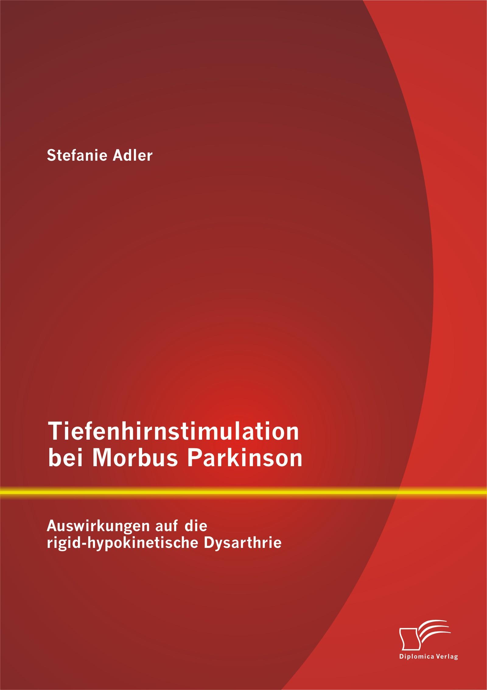 Tiefenhirnstimulation bei Morbus Parkinson: Auswirkungen auf die rigid-hypokinetische Dysarthrie | Adler, 2014 | Buch (Cover)