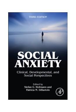 Abbildung von Hofmann / DiBartolo | Social Anxiety | 2014 | Clinical, Developmental, and S...